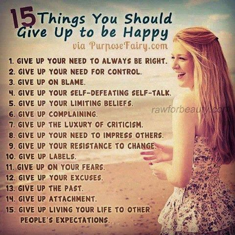 15 things you should give up to be happy from purposefairy.com